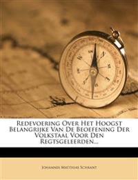 Redevoering Over Het Hoogst Belangrijke Van De Beoefening Der Volkstaal Voor Den Regtsgeleerden...