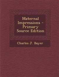 Maternal Impressions