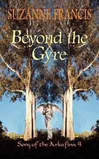 Beyond the Gyre [Song of the Arkafina #4]