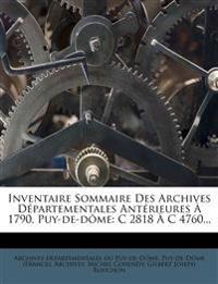 Inventaire Sommaire Des Archives Départementales Antérieures À 1790, Puy-de-dôme: C 2818 À C 4760...