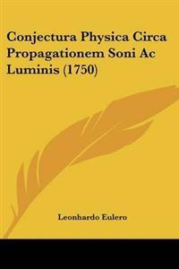 Conjectura Physica Circa Propagationem Soni Ac Luminis