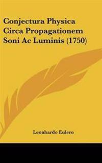Conjectura Physica Circa Propagationem Soni Ac Luminis (1750)