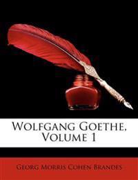 Wolfgang Goethe, Volume 1