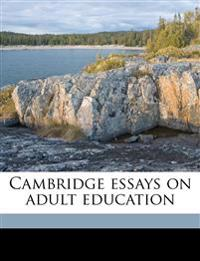 Cambridge essays on adult education