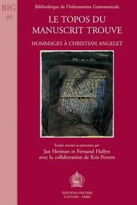 Le Topos Du Manuscrit Trouve: Hommages a Christian Angelet