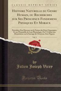 Histoire Naturelle du Genre Humain, ou Recherches sur Ses Principaux Fondemens Physiques Et Moraux, Vol. 2