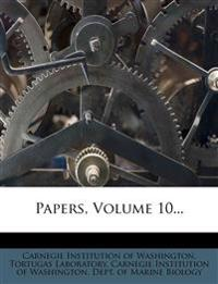 Papers, Volume 10...