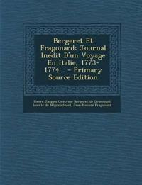 Bergeret Et Fragonard: Journal Inédit D'un Voyage En Italie, 1773-1774...