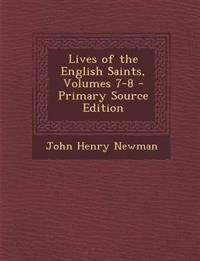 Lives of the English Saints, Volumes 7-8