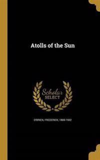 ATOLLS OF THE SUN