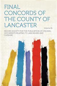 Final Concords of the County of Lancaster Volume 46