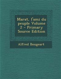 Marat, l'ami du peuple Volume 2