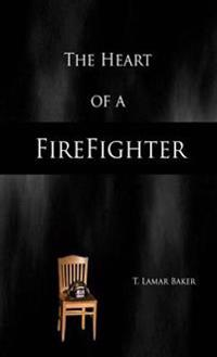 Heart of a Firefighter