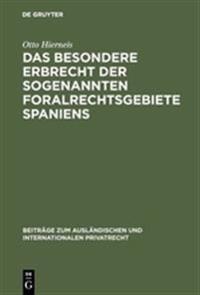 Das Besondere Erbrecht Der Sogenannten Foralrechtsgebiete Spaniens