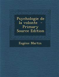 Psychologie de La Volonte - Primary Source Edition