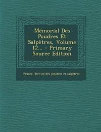 Mémorial Des Poudres Et Salpêtres, Volume 12...