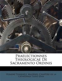 Praelectionnes Theologicae De Sacramento Ordinis