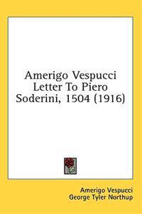 Amerigo Vespucci Letter To Piero Soderini, 1504