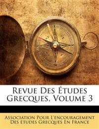 Revue Des Études Grecques, Volume 3