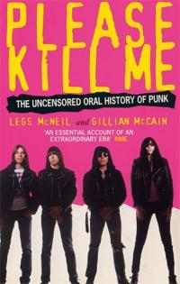 Please kill me - the uncensored oral history of punk