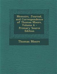 Memoirs, Journal, and Correspondence of Thomas Moore, Volume 6