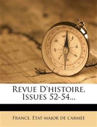 Revue D'histoire, Issues 52-54...