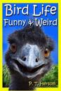 Bird Life Funny & Weird Feathered Animals: Learn with Amazing Bird Pictures and Fun Facts about Birds