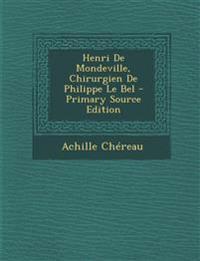 Henri De Mondeville, Chirurgien De Philippe Le Bel