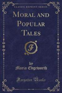 Moral and Popular Tales (Classic Reprint)