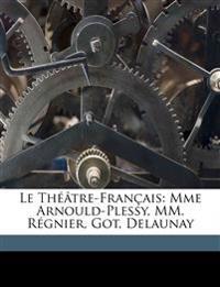 Le Théâtre-Français: Mme Arnould-Plessy, MM. Régnier, Got, Delaunay