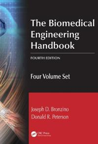 The Biomedical Engineering Handbook, Fourth Edition: Four Volume Set