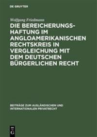 Die Bereicherungshaftung Im Angloamerikanischen Rechtskreis in Vergleichung Mit Dem Deutschen B rgerlichen Recht