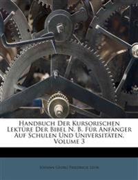 Handbuch Der Kursorischen Lektüre Der Bibel N. B. Für Anfänger Auf Schulen Und Universitäten, Volume 3