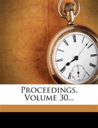 Proceedings, Volume 30...