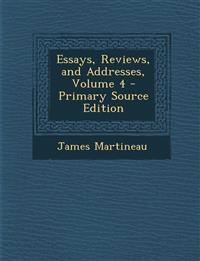 Essays, Reviews, and Addresses, Volume 4