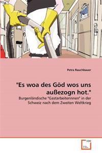 Es Woa Des God Wos Uns Aussezogn Hot.