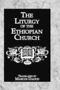 The Liturgy Of The Ethiopian Church