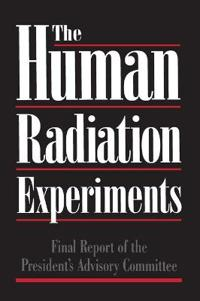 Final Report of the Advisory Committee on Human Radiation Experiments