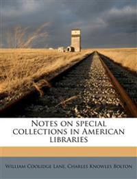 Notes on special collections in American libraries