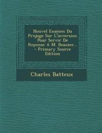 Nouvel Examen Du Prejuge Sur L'inversion Pour Servir De Reponse A M. Beauzee...