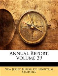 Annual Report, Volume 39