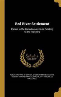 RED RIVER SETTLEMENT
