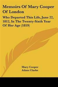 Memoirs Of Mary Cooper Of London