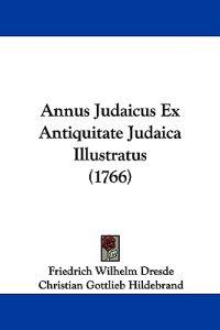 Annus Judaicus Ex Antiquitate Judaica Illustratus