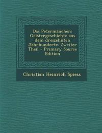Das Petermänchen: Geistergeschichte aus dem dreizehnten Jahrhunderte. Zweiter Theil