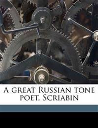 A great Russian tone poet, Scriabin