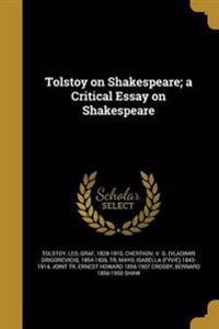TOLSTOY ON SHAKESPEARE A CRITI