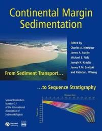 Continental Margin Sedimentation: From Sediment Transport to Sequence Stratigraphy (Special Publication 37 of the IAS)
