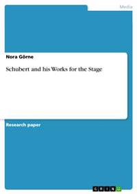 Schubert and His Works for the Stage
