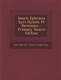 Sancti Ephraem Syri Hymni Et Sermones - Primary Source Edition